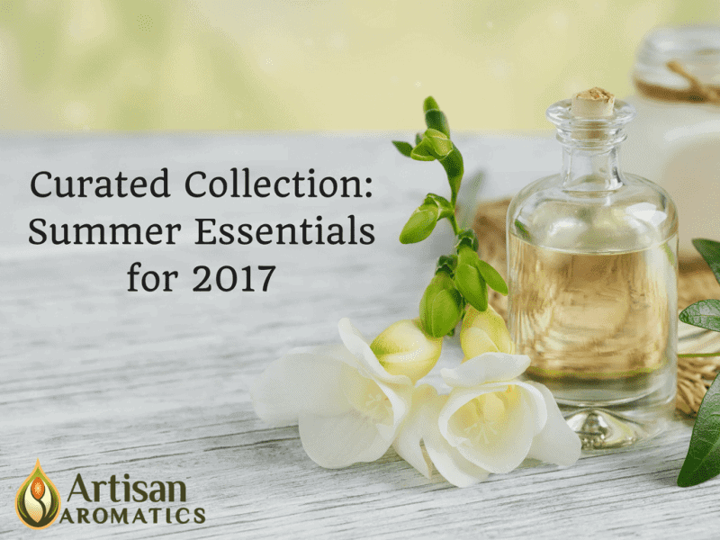 Curated Collection - Summer Essentials for 2017 - Artisan Aromatics
