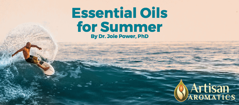 Essential Oils for Summer Artisan Aromatics